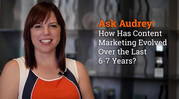 Ask Audrey: Content Marketing Evolution