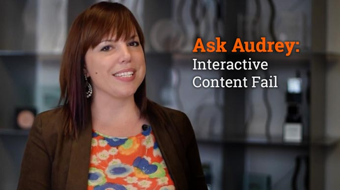Ask Audrey: Interactive Content Fail