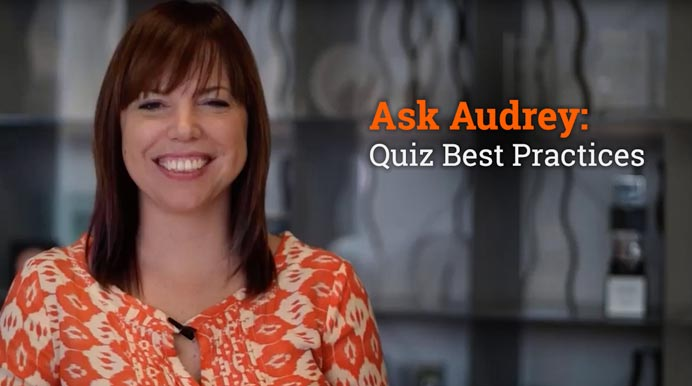 Ask Audrey: Quiz Best Practices