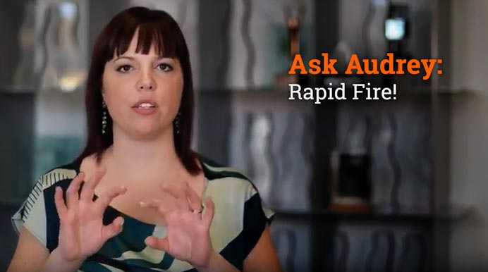 Ask Audrey: Rapid Fire!