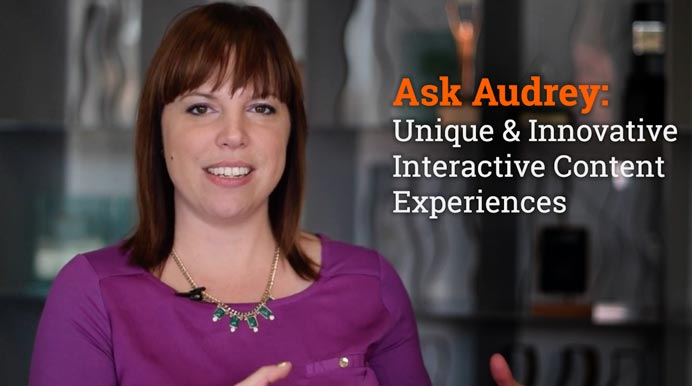 Ask Audrey: Unique & Innovative Interactive Content Experiences